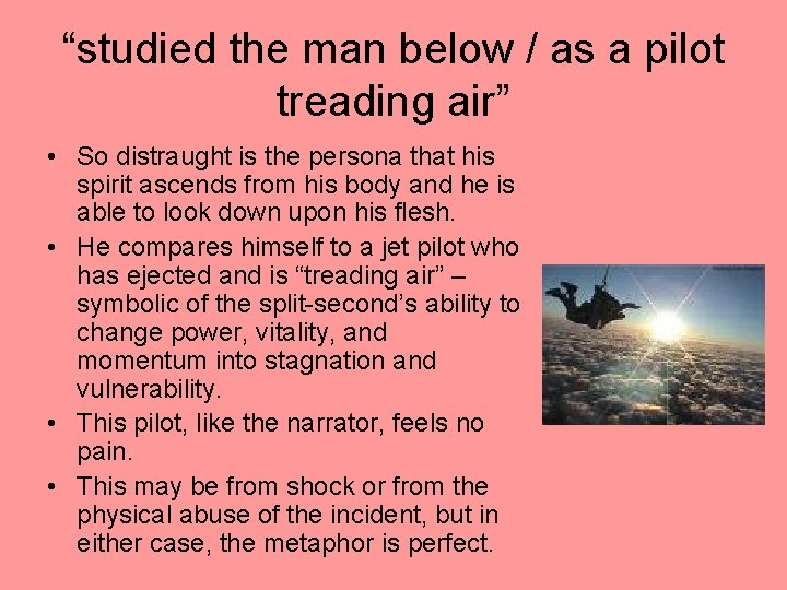 """""""studied the man below / as a pilot treading air"""" • So distraught is"""