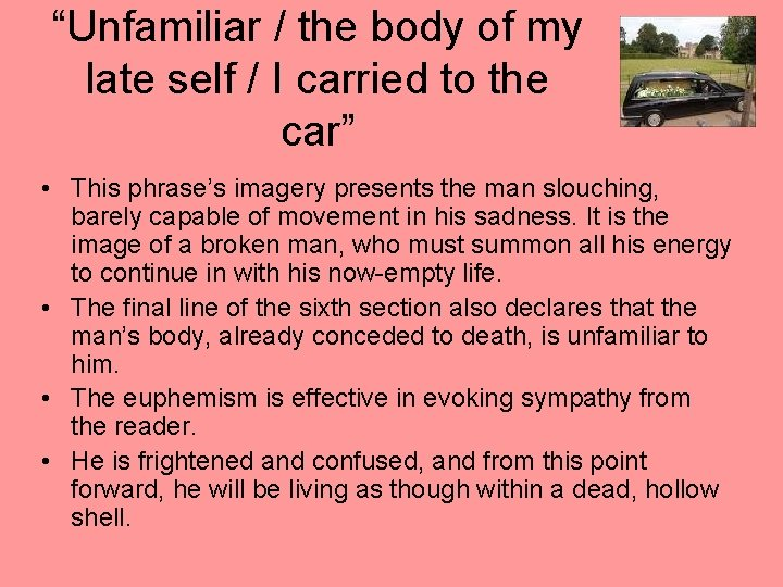 """""""Unfamiliar / the body of my late self / I carried to the car"""""""