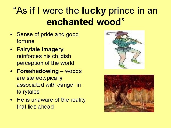 """""""As if I were the lucky prince in an enchanted wood"""" • Sense of"""