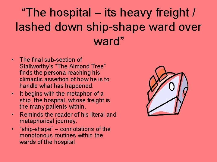 """""""The hospital – its heavy freight / lashed down ship-shape ward over ward"""" •"""