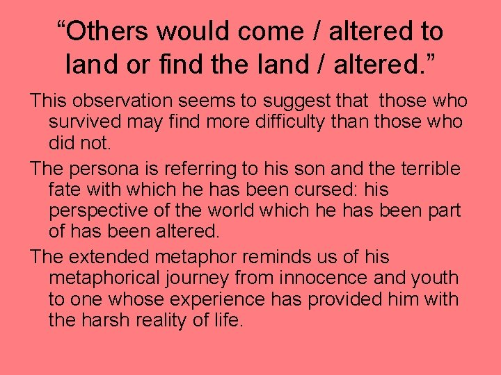 """""""Others would come / altered to land or find the land / altered. """""""