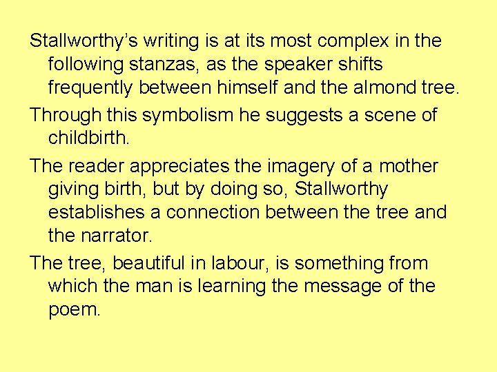 Stallworthy's writing is at its most complex in the following stanzas, as the speaker
