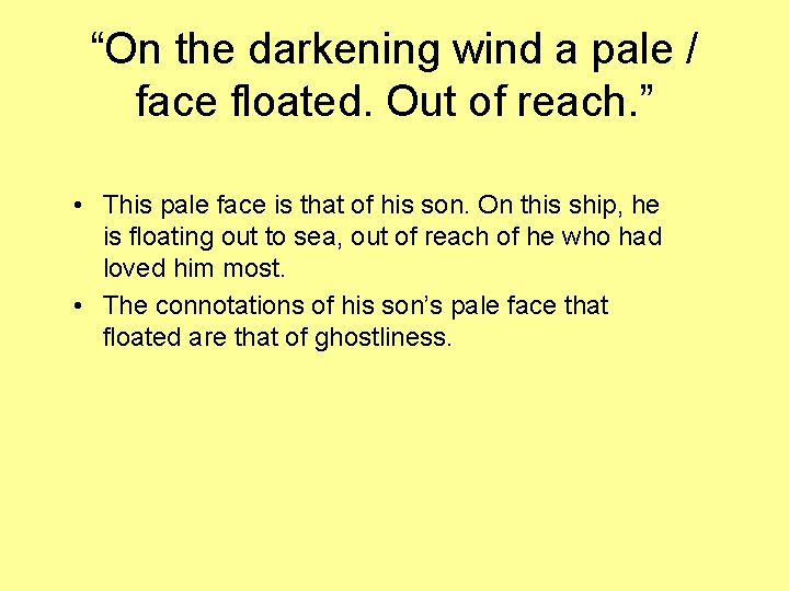"""""""On the darkening wind a pale / face floated. Out of reach. """" •"""