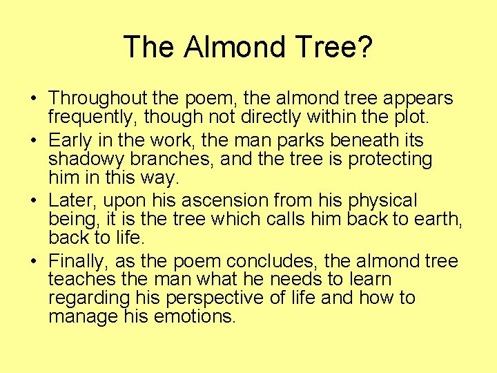 The Almond Tree? • Throughout the poem, the almond tree appears frequently, though not