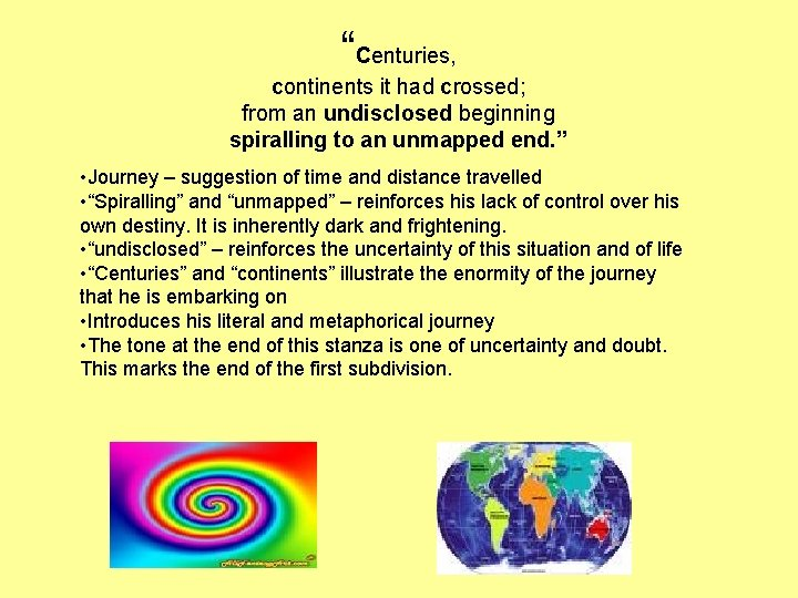 """""""Centuries, continents it had crossed; from an undisclosed beginning spiralling to an unmapped end."""