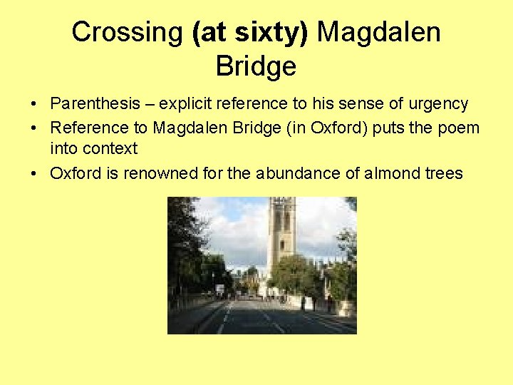 Crossing (at sixty) Magdalen Bridge • Parenthesis – explicit reference to his sense of