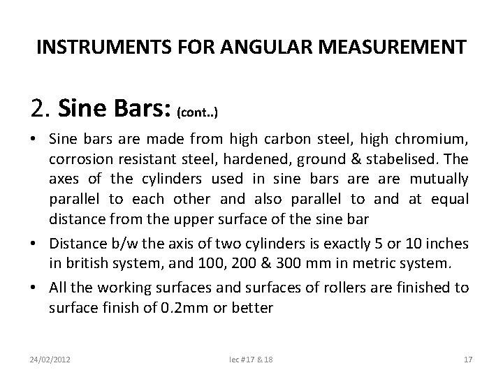 INSTRUMENTS FOR ANGULAR MEASUREMENT 2. Sine Bars: (cont. . ) • Sine bars are