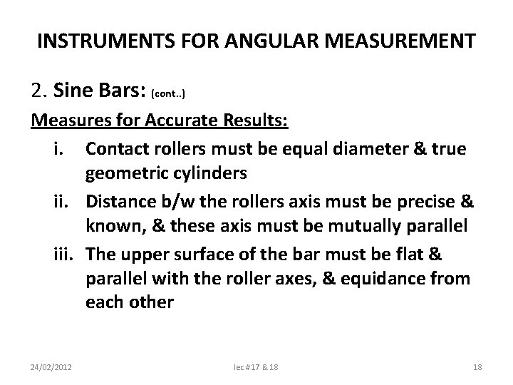 INSTRUMENTS FOR ANGULAR MEASUREMENT 2. Sine Bars: (cont. . ) Measures for Accurate Results: