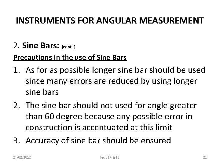 INSTRUMENTS FOR ANGULAR MEASUREMENT 2. Sine Bars: (cont. . ) Precautions in the use