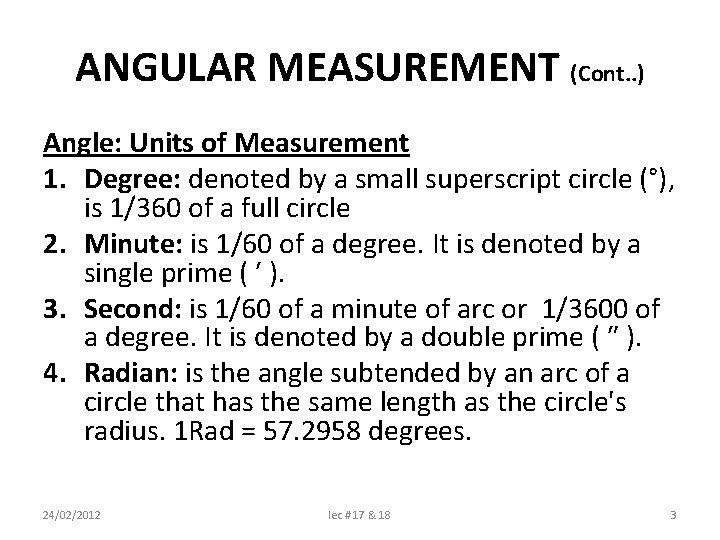 ANGULAR MEASUREMENT (Cont. . ) Angle: Units of Measurement 1. Degree: denoted by a
