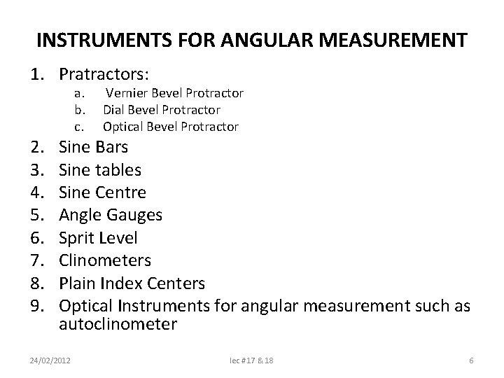 INSTRUMENTS FOR ANGULAR MEASUREMENT 1. Pratractors: 2. 3. 4. 5. 6. 7. 8. 9.