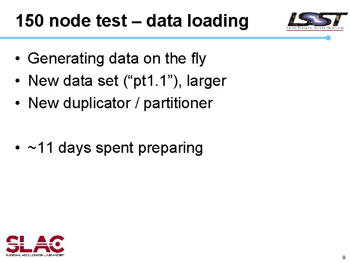150 node test – data loading • Generating data on the fly • New