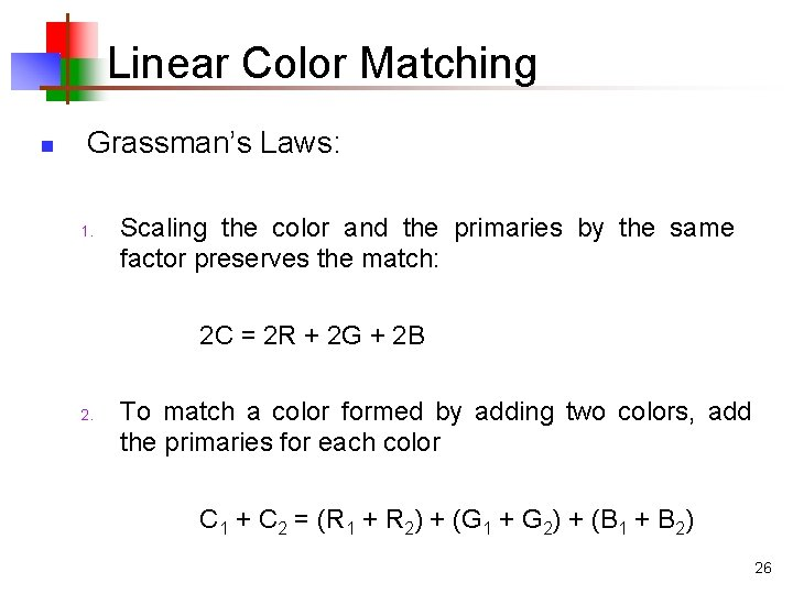 Linear Color Matching n Grassman's Laws: 1. Scaling the color and the primaries by