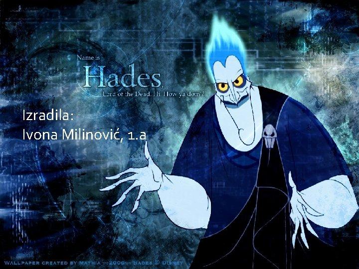 Izradila: Ivona Milinović, 1. a