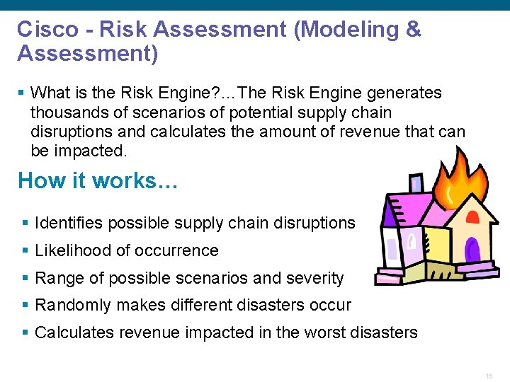Cisco - Risk Assessment (Modeling & Assessment) § What is the Risk Engine? …The