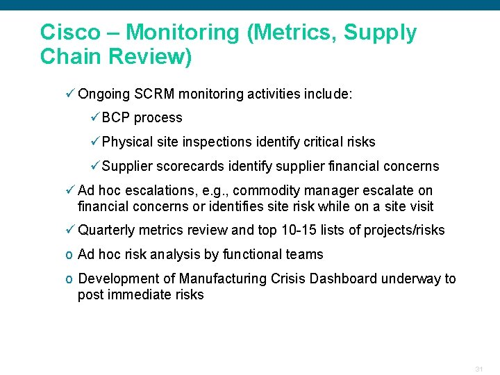 Cisco – Monitoring (Metrics, Supply Chain Review) ü Ongoing SCRM monitoring activities include: üBCP