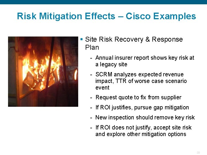 Risk Mitigation Effects – Cisco Examples § Site Risk Recovery & Response Plan -