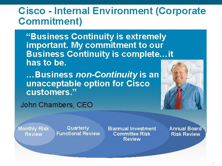 """Cisco - Internal Environment (Corporate Commitment) """"Business Continuity is extremely important. My commitment to"""