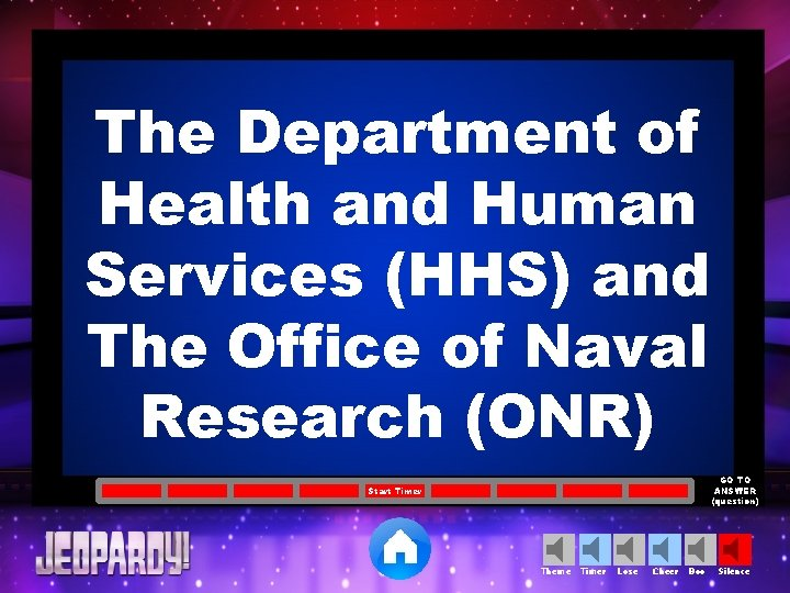 The Department of Health and Human Services (HHS) and The Office of Naval Research