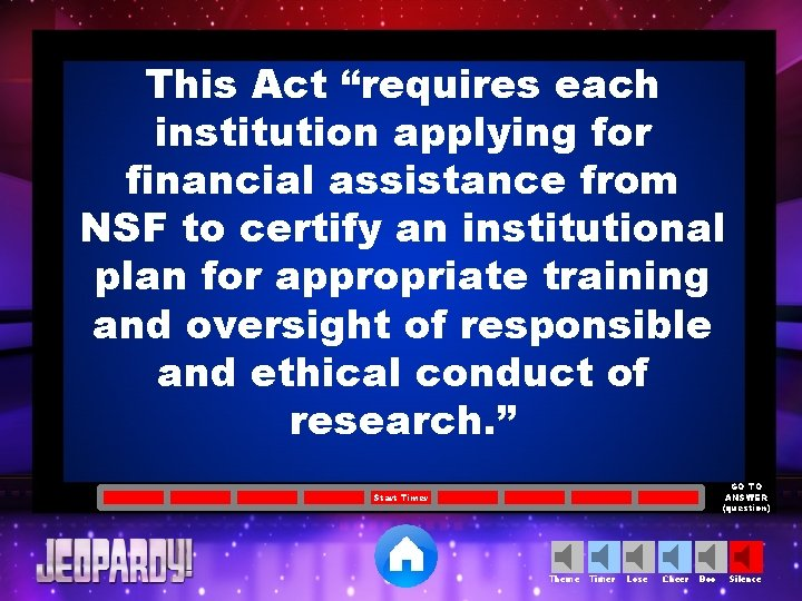 """This Act """"requires each institution applying for financial assistance from NSF to certify an"""
