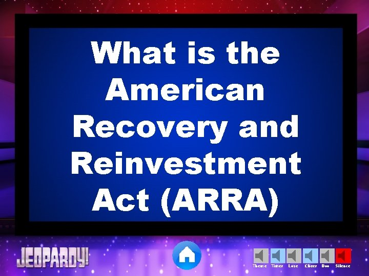 What is the American Recovery and Reinvestment Act (ARRA) Theme Timer Lose Cheer Boo