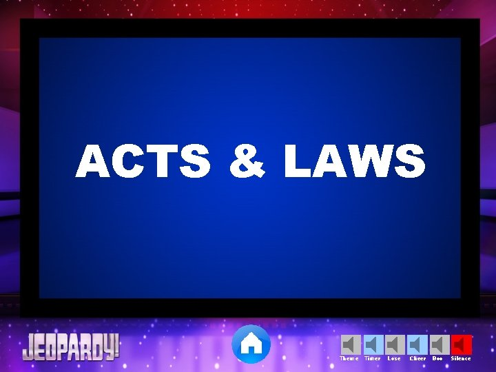 ACTS & LAWS Theme Timer Lose Cheer Boo Silence