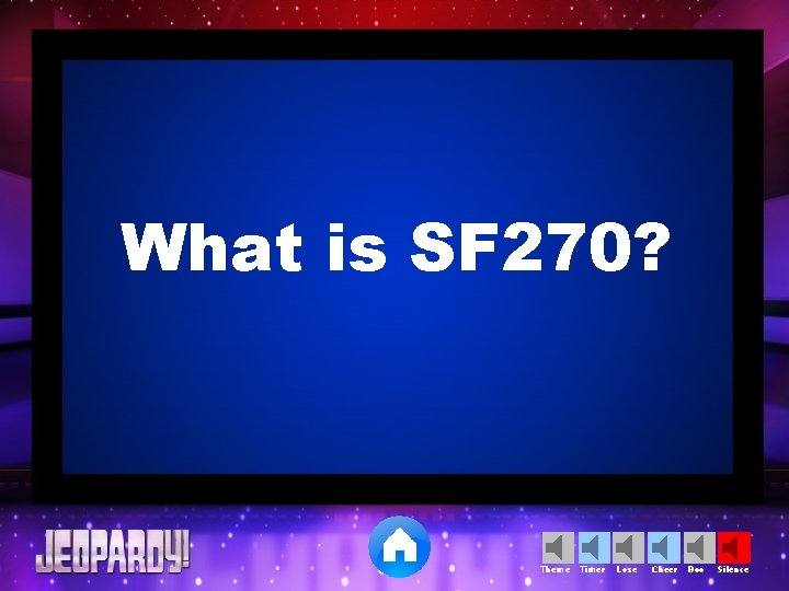 What is SF 270? Theme Timer Lose Cheer Boo Silence