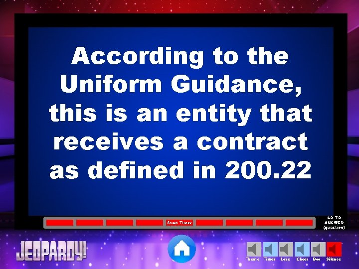 According to the Uniform Guidance, this is an entity that receives a contract as