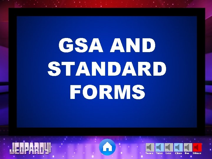 GSA AND STANDARD FORMS Theme Timer Lose Cheer Boo Silence