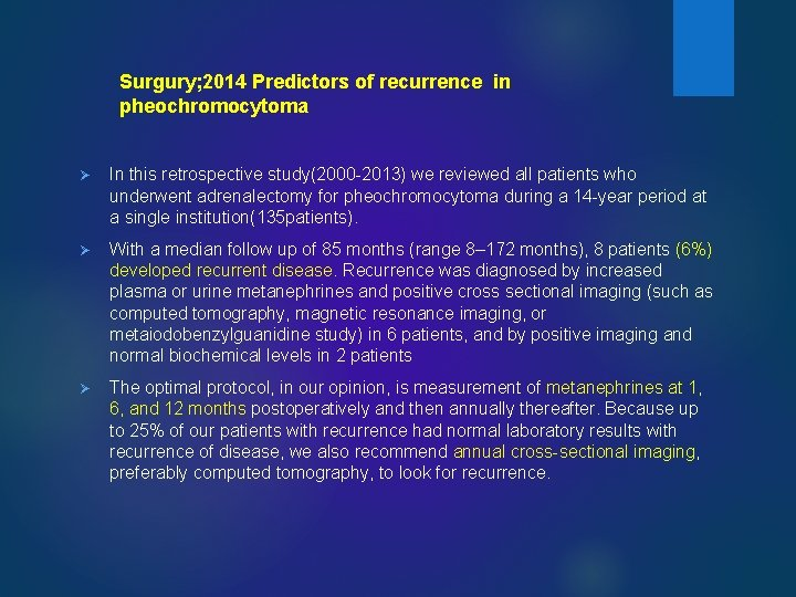 Surgury; 2014 Predictors of recurrence in pheochromocytoma Ø In this retrospective study(2000 -2013) we