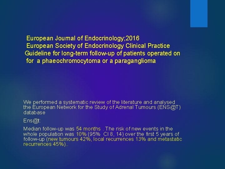 European Journal of Endocrinology; 2016 European Society of Endocrinology Clinical Practice Guideline for long-term