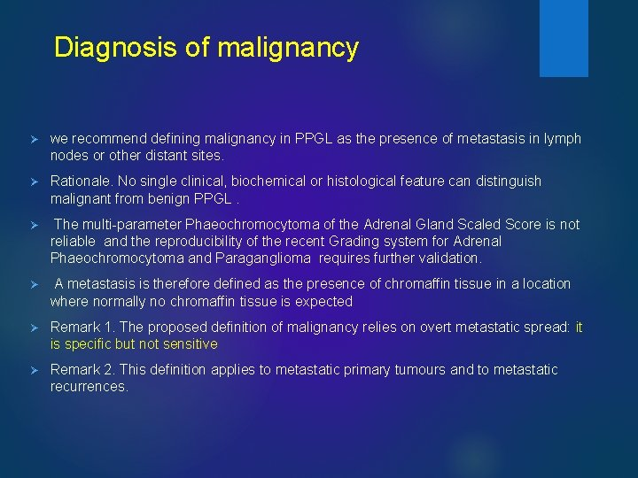 Diagnosis of malignancy Ø we recommend defining malignancy in PPGL as the presence of