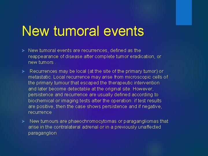 New tumoral events Ø New tumoral events are recurrences, defined as the reappearance of