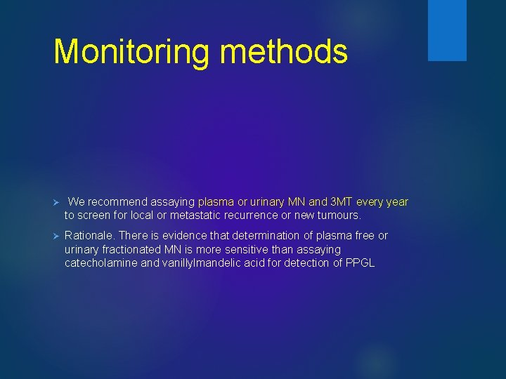 Monitoring methods Ø We recommend assaying plasma or urinary MN and 3 MT every