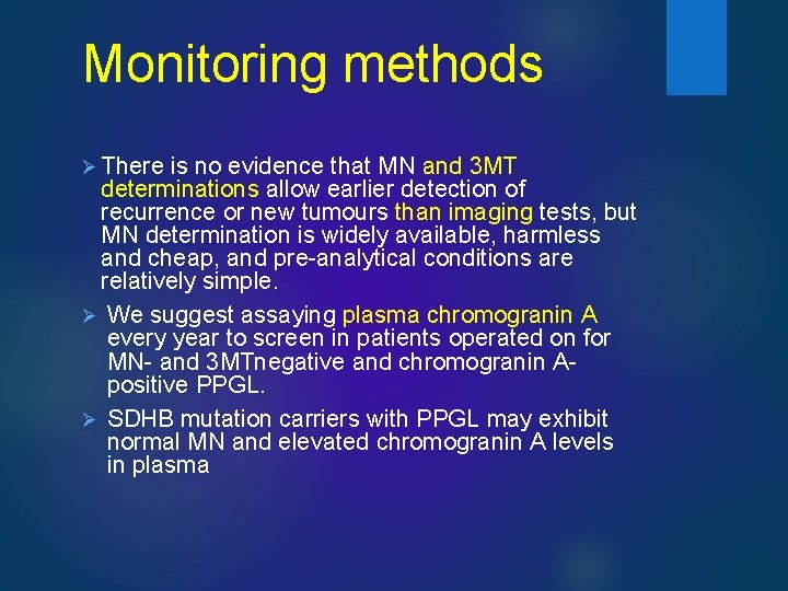 Monitoring methods Ø There is no evidence that MN and 3 MT determinations allow