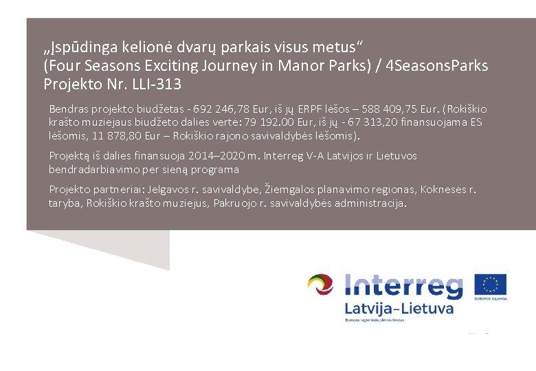 """""""Įspūdinga kelionė dvarų parkais visus metus"""" (Four Seasons Exciting Journey in Manor Parks) /"""