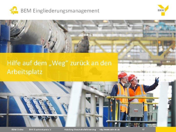 """BEM Eingliederungsmanagement Hilfe auf dem """"Weg"""" zurück an den Arbeitsplatz BGM Online BKK Dachverband"""