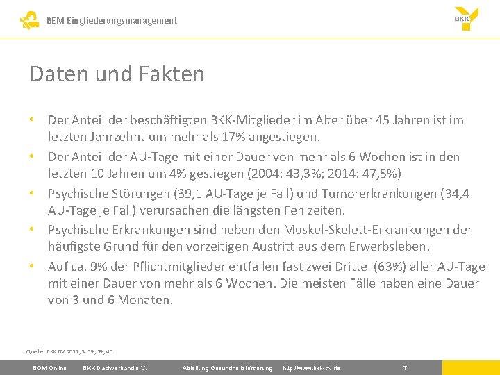 BEM Eingliederungsmanagement Daten und Fakten • Der Anteil der beschäftigten BKK-Mitglieder im Alter über