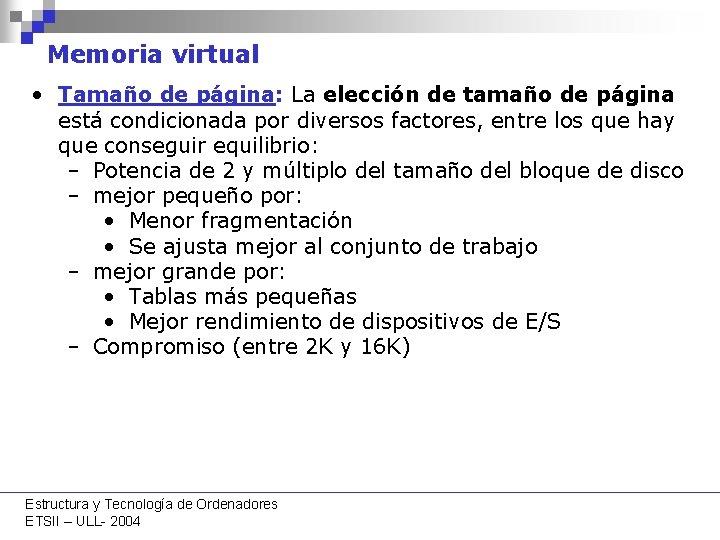 Memoria virtual • Tamaño de página: La elección de tamaño de página está condicionada