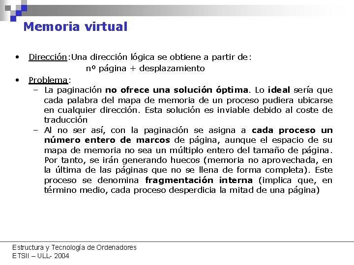 Memoria virtual • Dirección: Una dirección lógica se obtiene a partir de: nº página