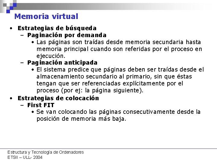 Memoria virtual • Estrategias de búsqueda – Paginación por demanda • Las páginas son