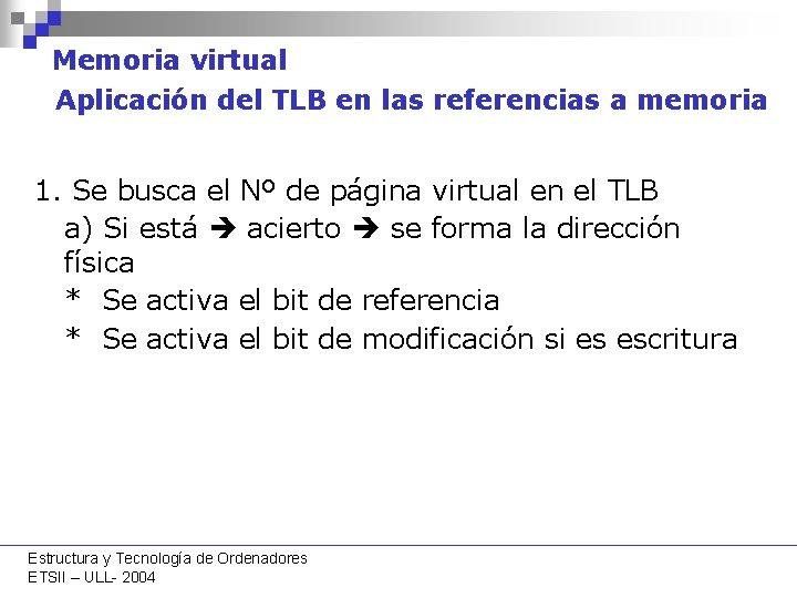 Memoria virtual Aplicación del TLB en las referencias a memoria 1. Se busca el