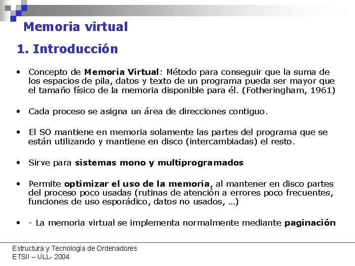 Memoria virtual 1. Introducción • Concepto de Memoria Virtual: Método para conseguir que la
