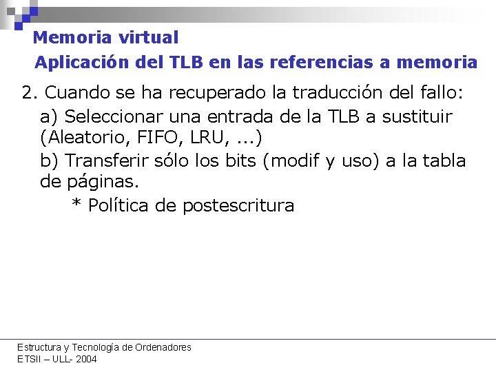 Memoria virtual Aplicación del TLB en las referencias a memoria 2. Cuando se ha