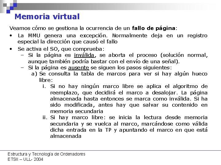 Memoria virtual Veamos cómo se gestiona la ocurrencia de un fallo de página: •