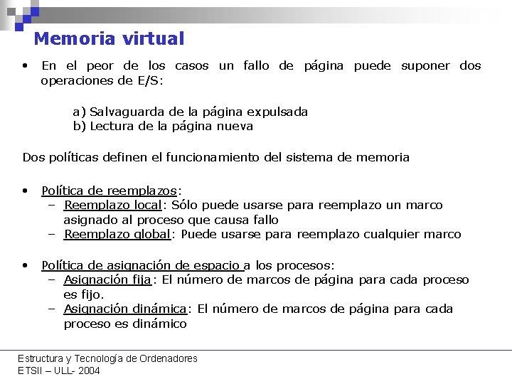 Memoria virtual • En el peor de los casos un fallo de página puede