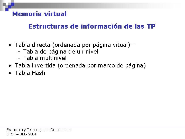 Memoria virtual Estructuras de información de las TP • Tabla directa (ordenada por página