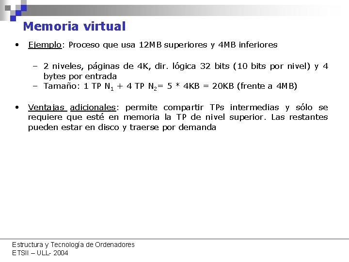 Memoria virtual • Ejemplo: Proceso que usa 12 MB superiores y 4 MB inferiores