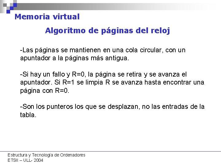 Memoria virtual Algoritmo de páginas del reloj -Las páginas se mantienen en una cola
