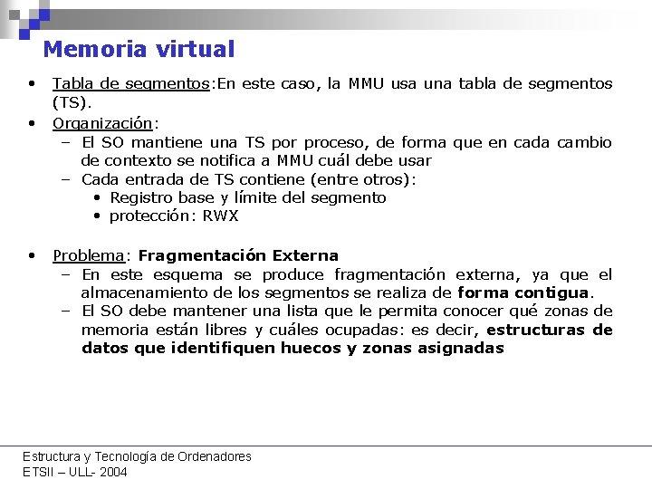 Memoria virtual • Tabla de segmentos: En este caso, la MMU usa una tabla